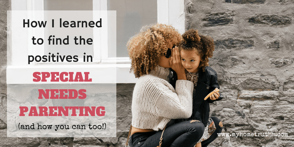 How I learned to find the positives in special needs parenting (and how you can too!)