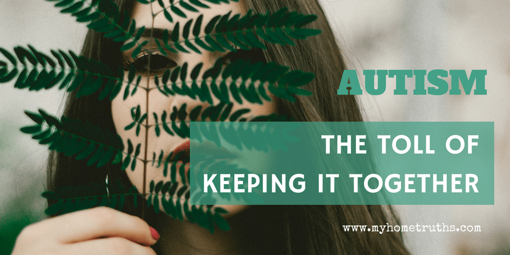Autism & the toll of trying to keep it together