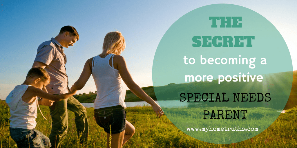 The secret to becoming a more positive special needs parent