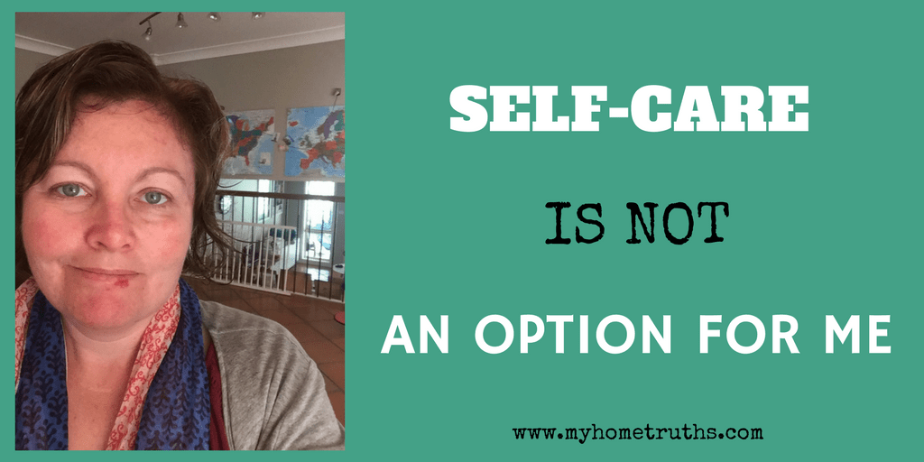 Self-care is not an option for me