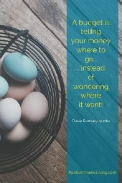 A budget is telling your money where to go - Dave Ramsey quote - Positive ThanksLiving