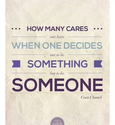 #20: Be someone - Coco Chanel