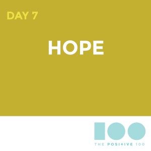 7: Hope | Positive 100 from the Chronic Positivity Project