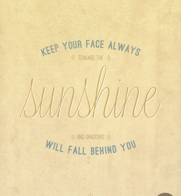 #19 | Keep your face always twords sunshine