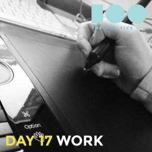 Day 17: Work   Life as a web designer   Positive 100