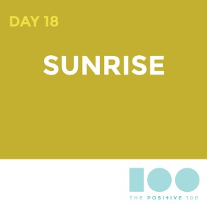 Day 18: Sunrise | Chronic Positivity Project