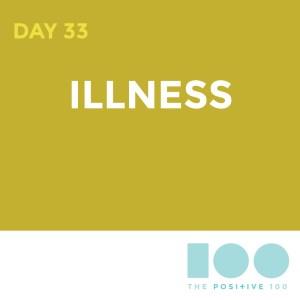 Day 33 : Illness | Positive 100 | Chronic Positivity Project