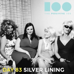 Day 83 : Silver Lining | Positive 100 | Chronic Positivity Project