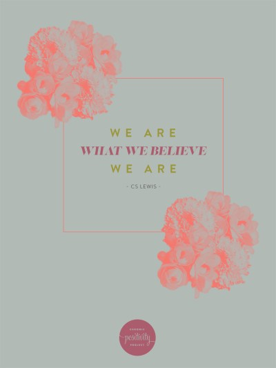 We are what we believe we are | CS Lewis Quote | Typographic Poster by Mary Fran Wiley