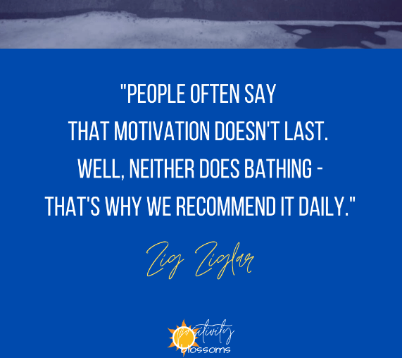 """zig ziglar quote image """"People often say that motivation doesn't last. Well, neither does bathing--that's why we recommend it daily."""""""