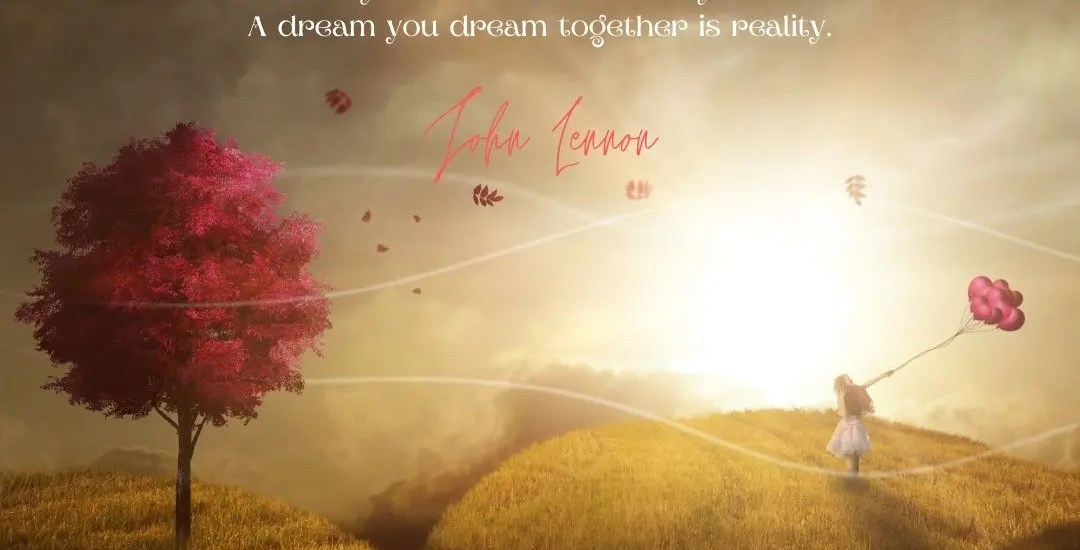 A dream you dream alone is only a dream. A dream you dream together is reality. John Lennon quote cover image