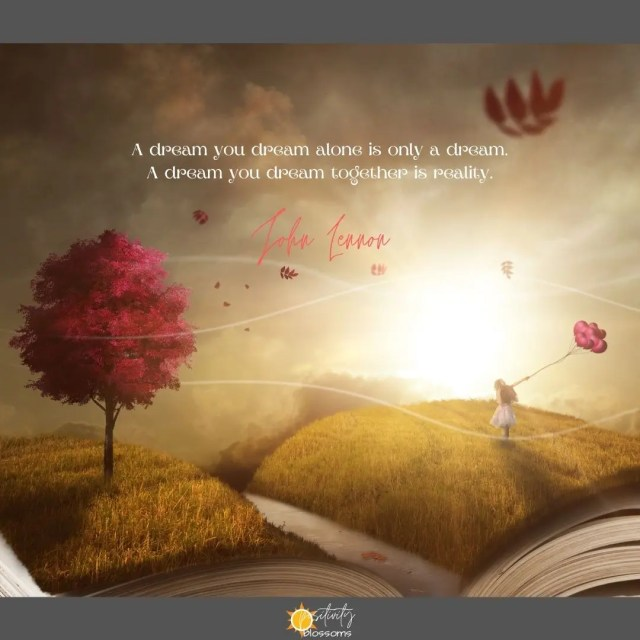 Dreams. A dream you dream alone is only a dream. A dream you dream together is reality. John Lennon quote cover image