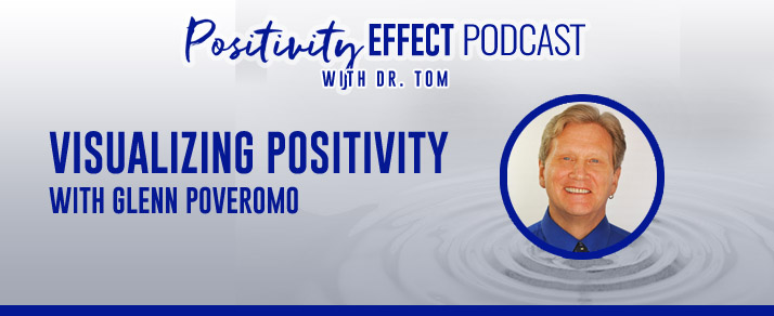 118: Visualizing Positivity – Glenn Poveromo