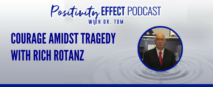 124: Courage amidst tragedy – Rich Rotanz