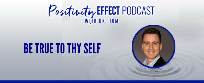 130: Be True To Thy Self – Dr. Tom