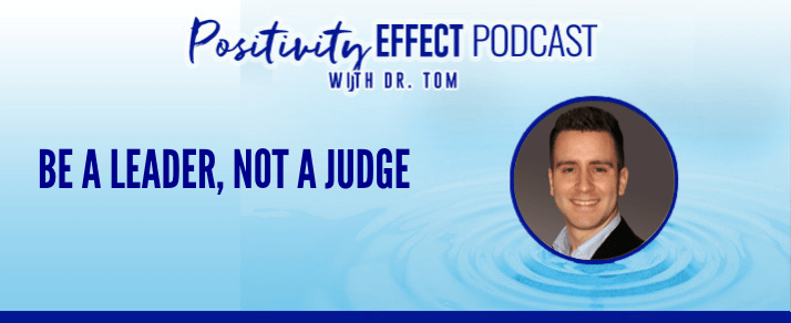 133: Be a leader, not a judge – Dr. Tom