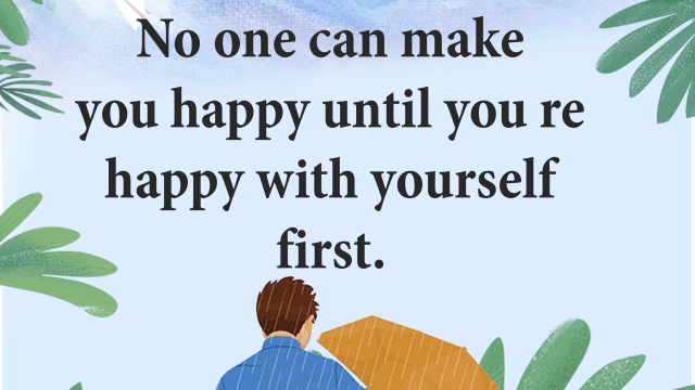 No One Can Make You Happy Except You