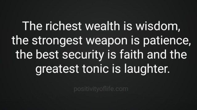 The richest wealth is wisdom