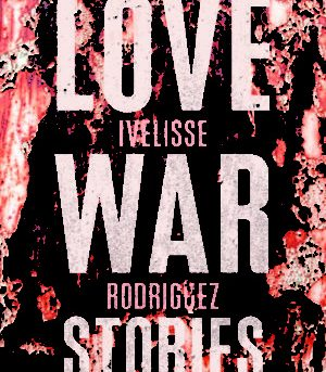 Love War Stories: If Love Is A Battlefield, Are Women Losing the Battle?