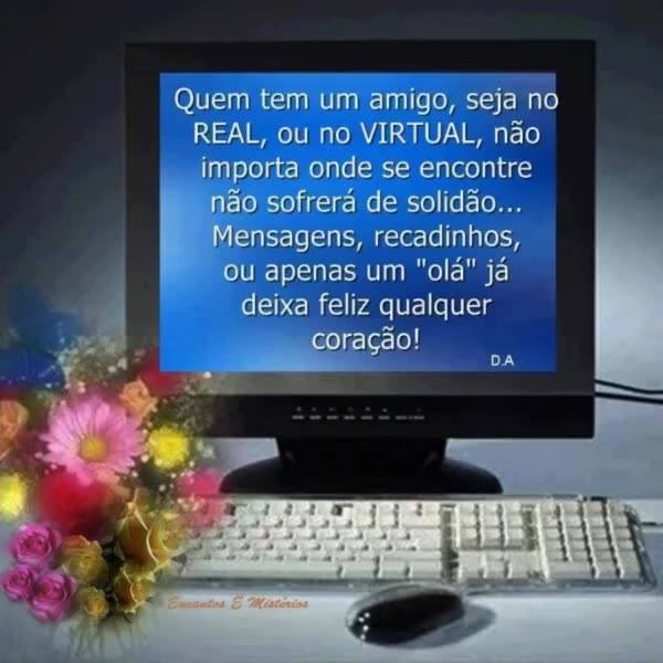 Amigo Virtual, Você É Real