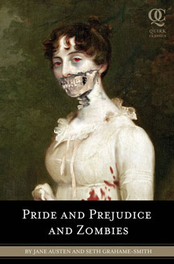 Pride and Predjuice and Zombies