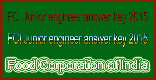 FCI Junior engineer answer key 2015