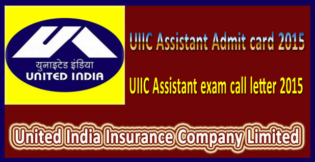 UIIC Assistant admit card 2015
