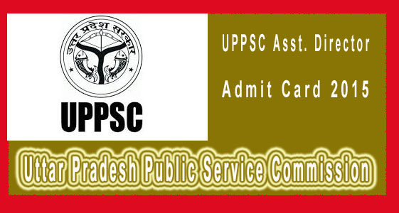 UPPSC assistant director admit card 2015