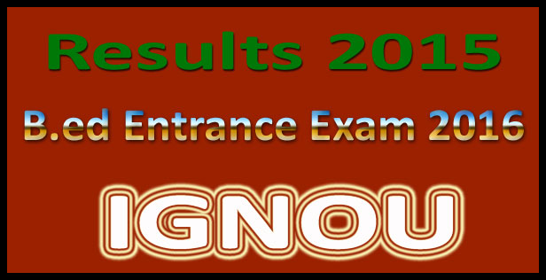 IGNOU bed entrance exam Result 2017