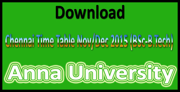 Anna university exam time table nov Dec 2015