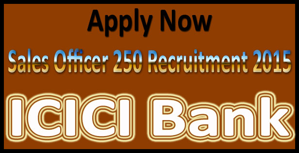 ICICI sales officer recruitment 2015
