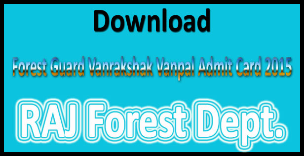 Rajasthan forest department admit card 2015
