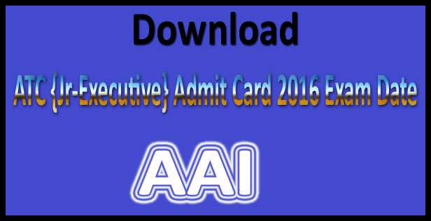 AAI junior executive admit card 2016