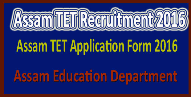 Assam TET application form 2016