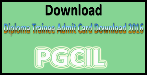 PGCIL diploma trainee admit card 2016