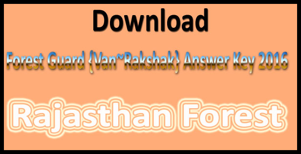 Rajasthan forest guard answer key 2016