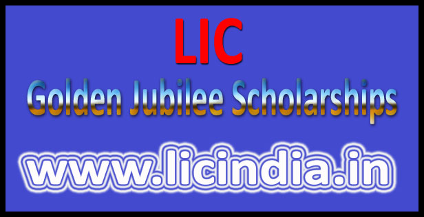 LIC golden jubilee scholarship 2016