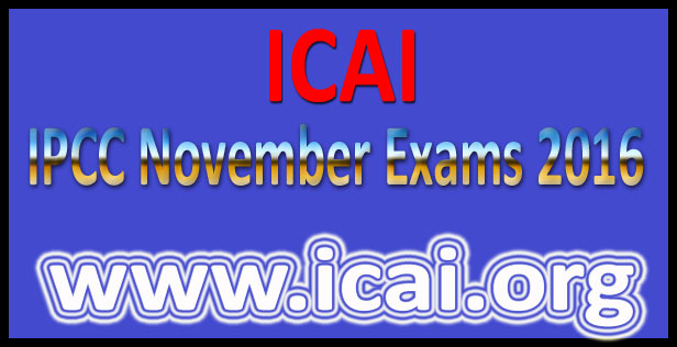 CA IPCC exam time table Nov 2016