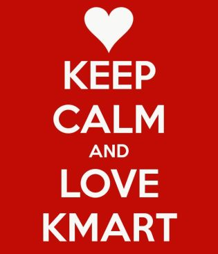 keep calm and love kmart