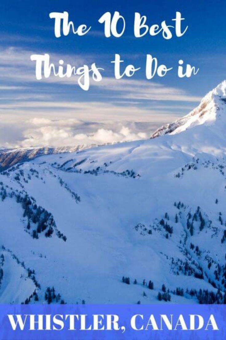 Whistler is one of the best places to ski in Canada, but there are other activities to do there as well. Here are the 10 best things to do in Whistler.