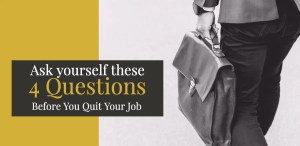 Quit Job - Ask these four questions