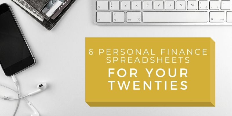 6 Personal Finance Spreadsheets for Your 20s