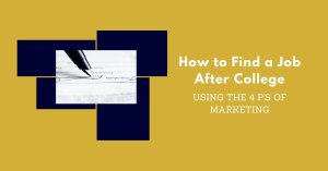 how to find a job after college using marketing   Job Hunting Strategies