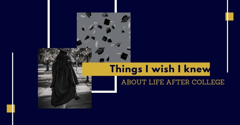 Things I wish I knew about Life after College