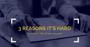 hard to find a job out of college | first job after college tips
