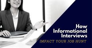 how informational interviews impact your job hunt