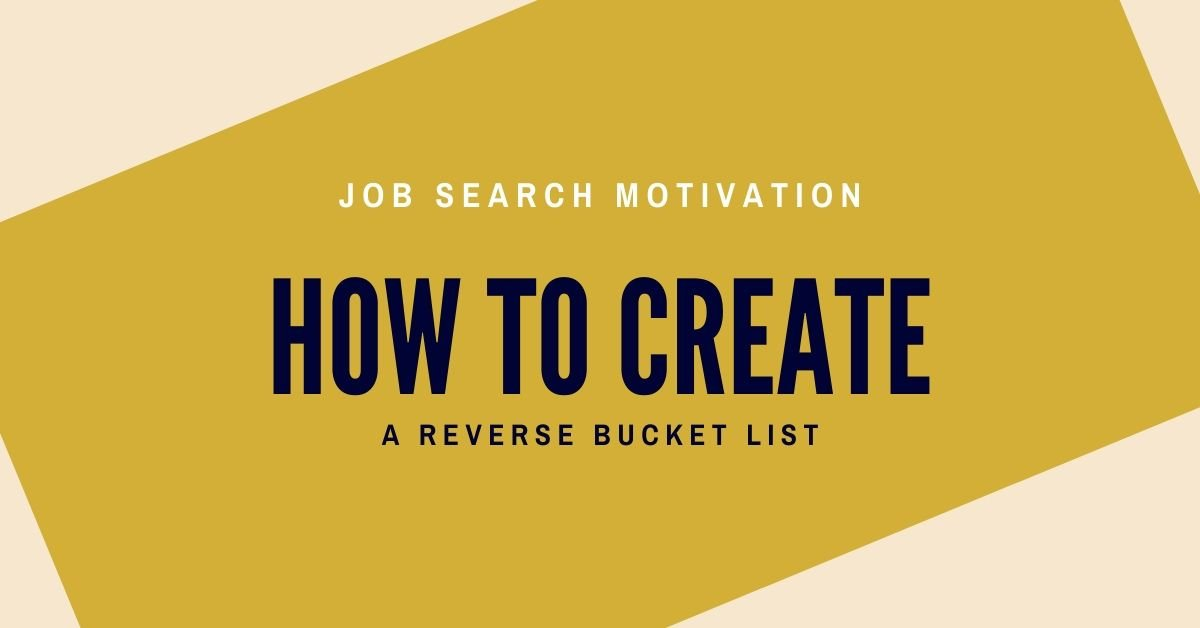 how-to-create-reverse-bucket-list-job-search-motivation-job-search-motivation-facebook-feature-image
