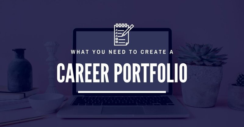 What you need to create a career portfolio