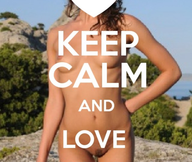 Keep Calm And Love Nakid Girls Poster