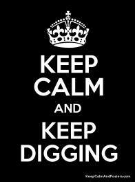 KEEP CALM AND KEEP DIGGING Poster